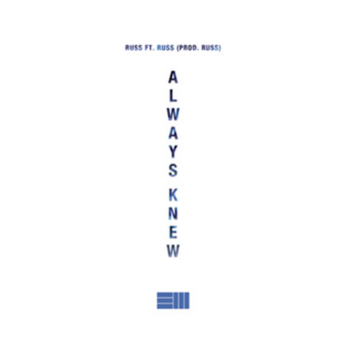 Russ – Always Knew [Music]
