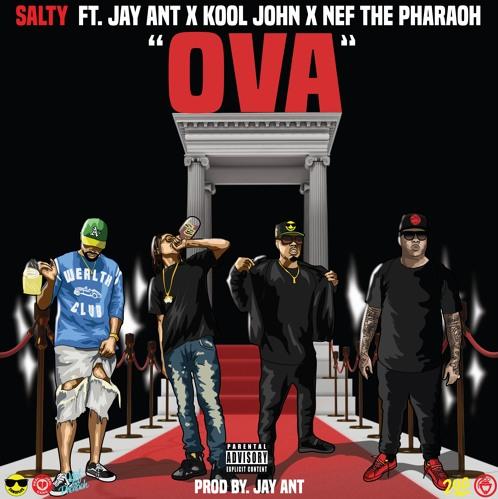 Salty – OVA Ft. Jay Ant, Kool John & Nef The Pharaoh [Music]