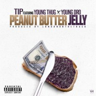 """T.I. – """"Peanut Butter & Jelly"""" ft. Young Thug & Young Dro"""