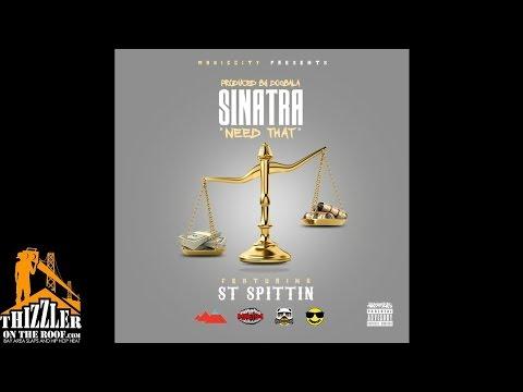 Sinatra (@SinatraMagic) – 'Need That' ft. ST Spittin (@STSpittin) [Audio]