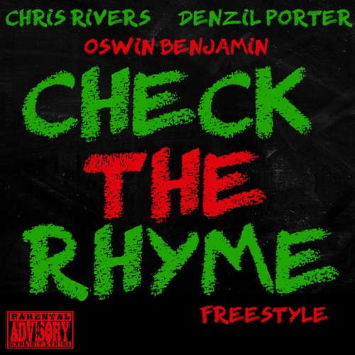 """Chris Rivers feat. Oswin Benjamin & Denzil Porter – """"Check The Rhyme"""" (Freestyle)"""