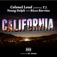 Colonel Loud Feat. T.I., Young Dolph & Ricco Barrino – California [Audio]