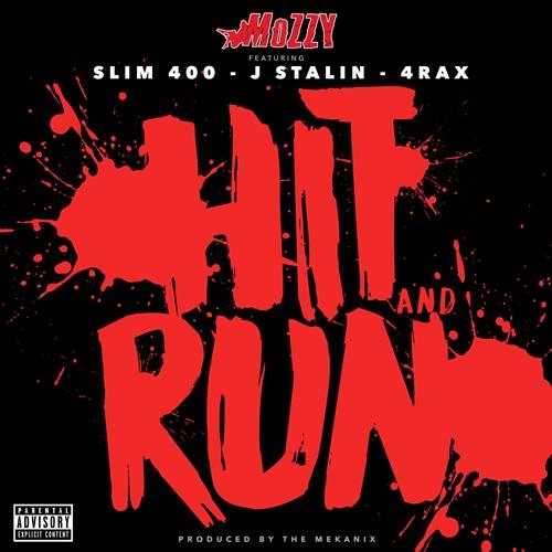 Mozzy (@MozzyThaMotive) – 'Hit & Run' ft. Slim 400, J. Stalin & 4rax [Audio]