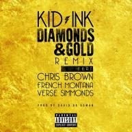 Kid Ink 'Diamonds & Gold' Remix ft. Chris Brown, French Montana & Verse Simmonds