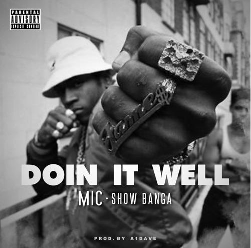M.I.C. – Doin It Well Featuring Show Banga [Audio]