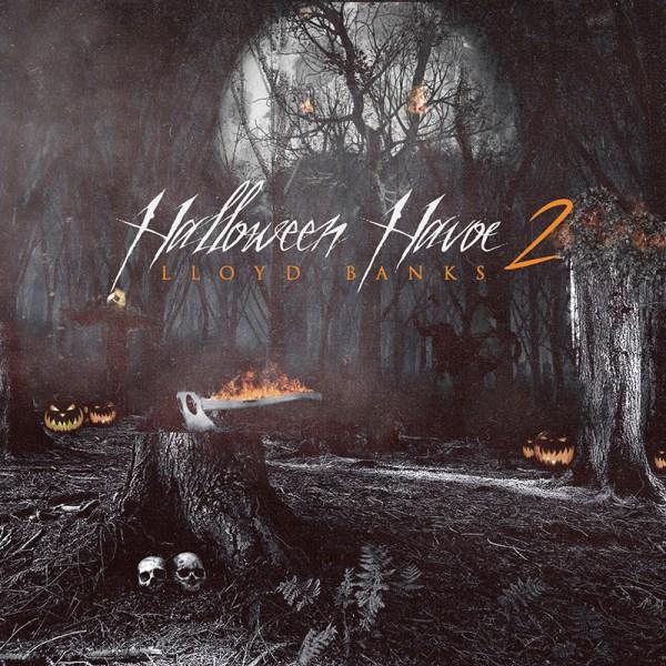 "New Project: Lloyd Banks – ""Halloween Havoc 2"" [Audio]"