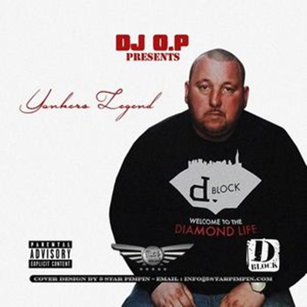 "DJ O.P – ""YONKERS LEGEND"" (VARIOUS ARTISTS) [Mixtape]"