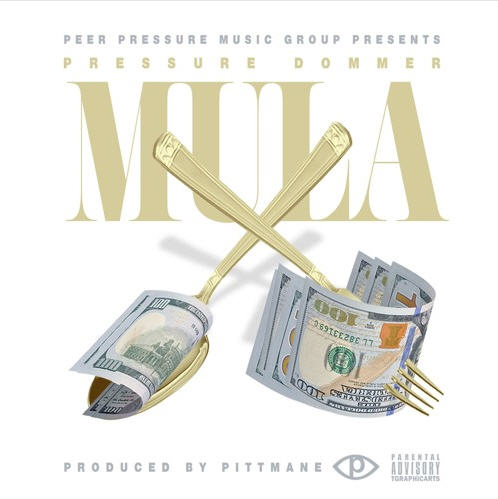 """Pressure Dommer documents his money making mission on """"Mula"""" [Audio]"""