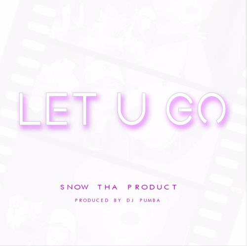 "Snow Tha Product – ""Let U Go"" [Audio]"