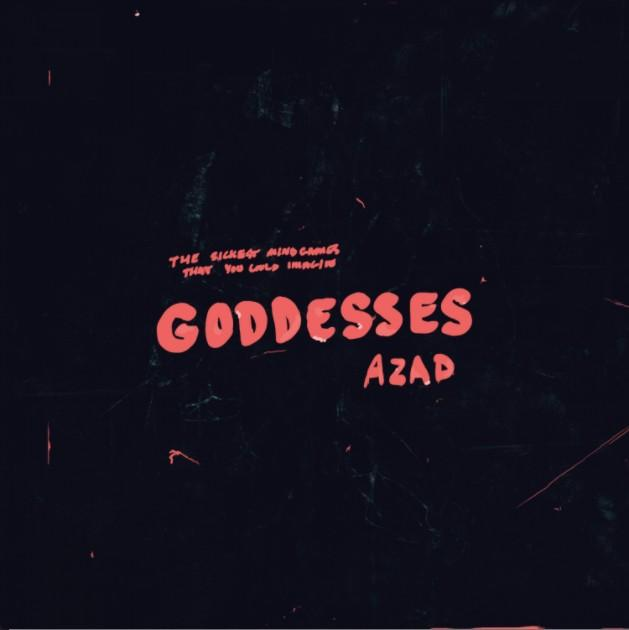"Azad – ""Goddesses"" [Audio]"