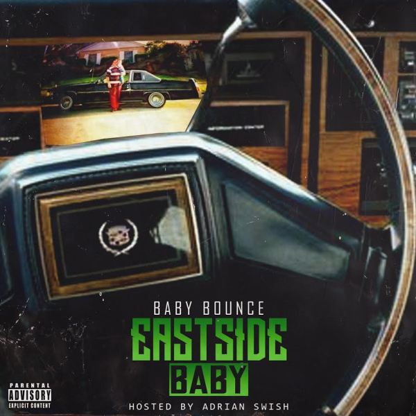 """Baby Bounce – """"Eastside Baby"""" (hosted by Adrian Swish) [Mixtape]"""