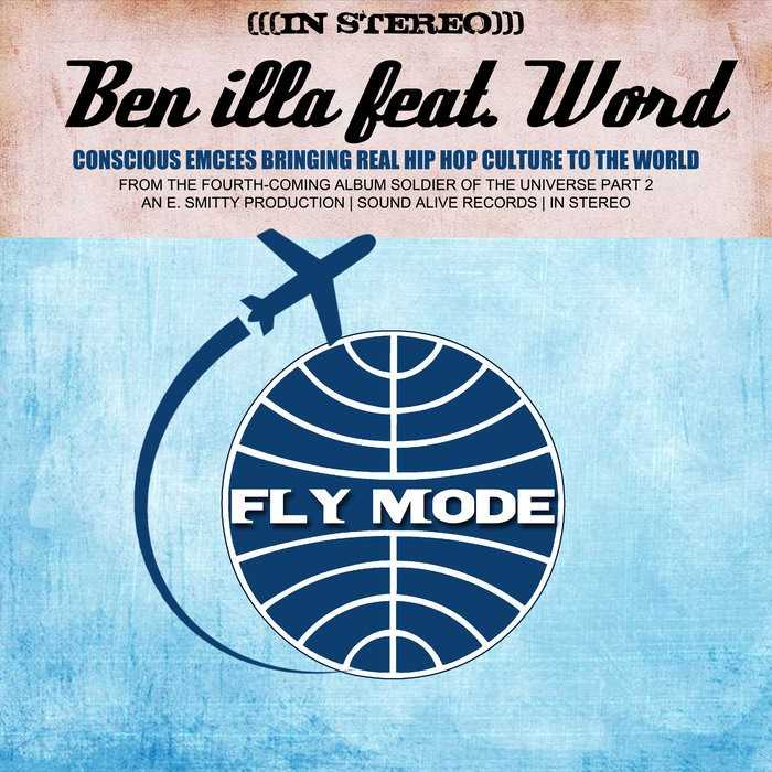 """BeN iLLa Feat. Word – """"Fly Mode"""" (Prod. By E. Smitty) [Audio]"""