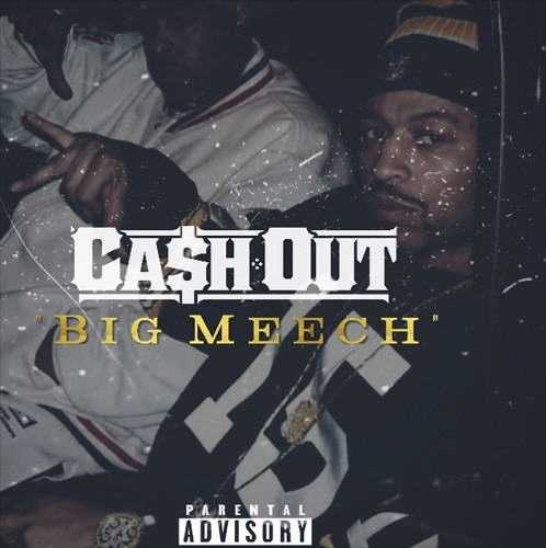 "Ca$h Out – ""Big Meech"" (Produced By The Love) [Audio]"