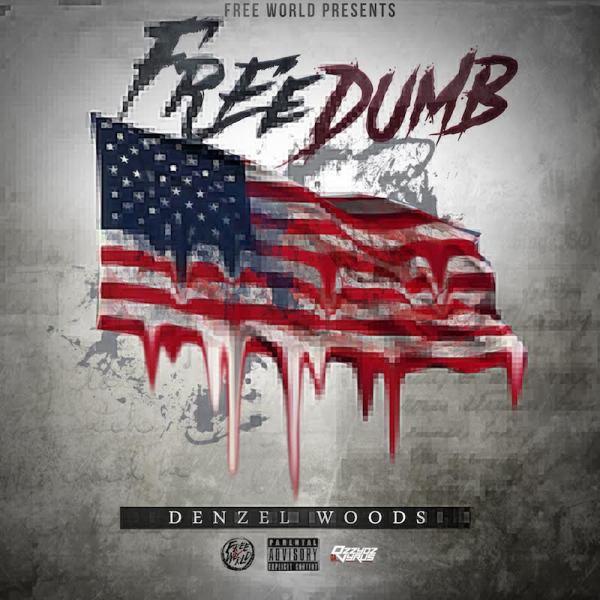 "Denzel Woods – ""Freedumb"" [Audio]"