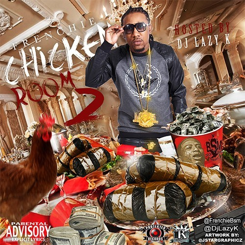 """Frenchie – """"Chicken Room 2"""" (Hosted by DJ Lazy K) [Audio]"""
