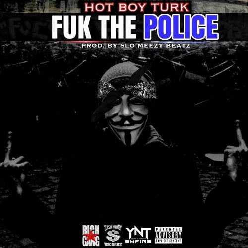 "Hot Boy Turk (@HotBoyTurk32) – ""Fuk Da Police"" [Audio]"