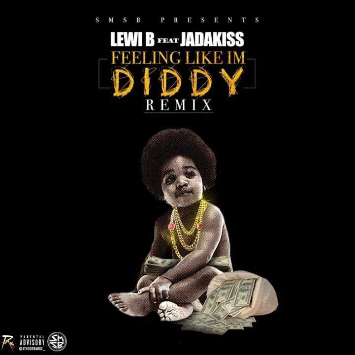 "LEWI B. FEAT. JADAKISS ""FEELING LIKE I'M DIDDY"" (REMIX) [AUDIO]"