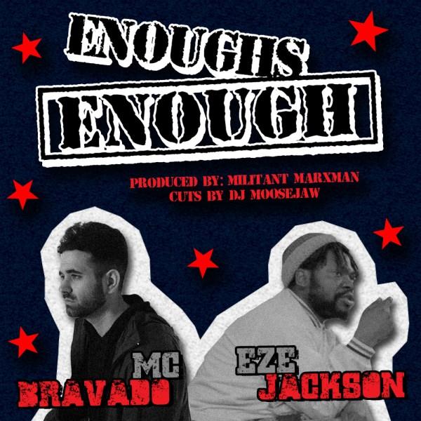 """MC Bravado – """"Enough's Enough"""" ft. Eze Jackson [Audio]"""