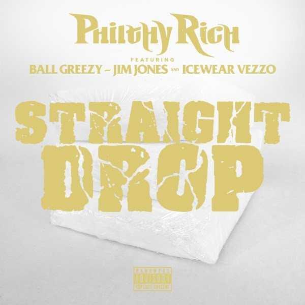 "Philthy Rich – ""Straight Drop"" Ft. Ball Greezy, Jim Jones & Icewear Vezzo [Audio]"