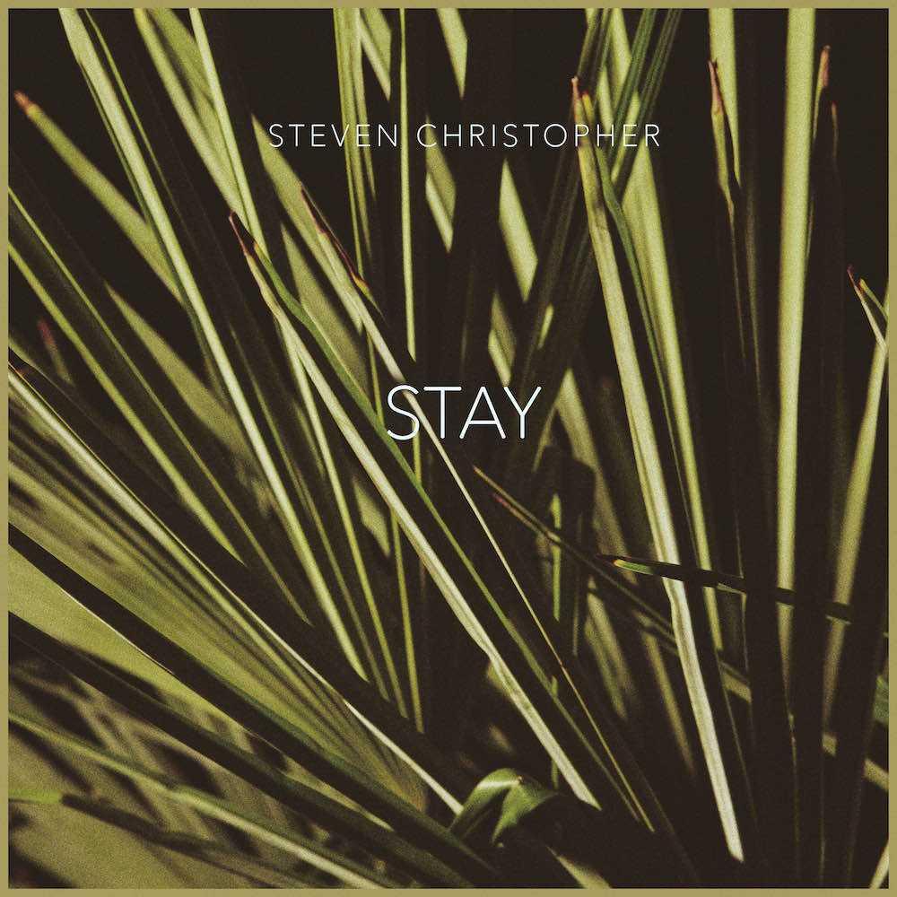 """Steven Christopher – """"Stay"""" [Audio]"""