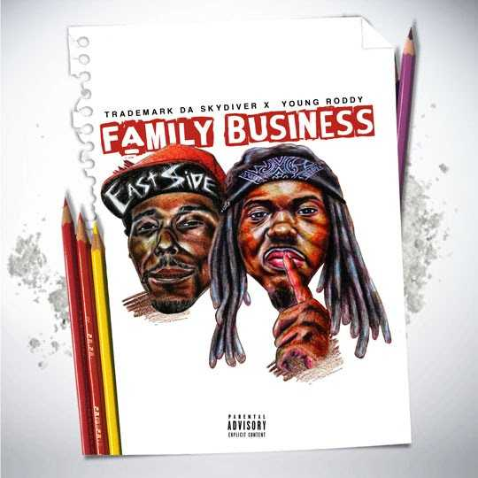 """Trademark The Skydiver & Young Roddy – """"Family Business"""" [Audio]"""