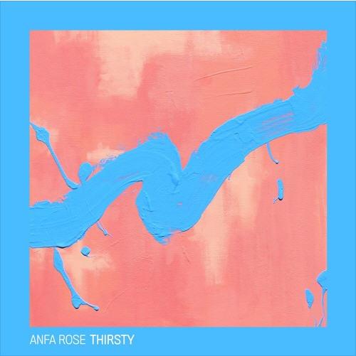 "Anfa Rose – ""Thirsty"" (Prod. DOPAMINE) [Audio]"