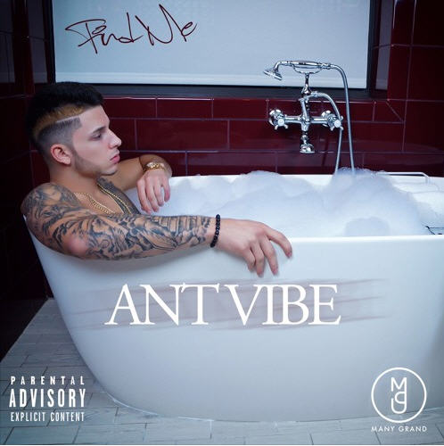 """Ant Vibe Drops New Single """"Find Me"""" [Audio]"""