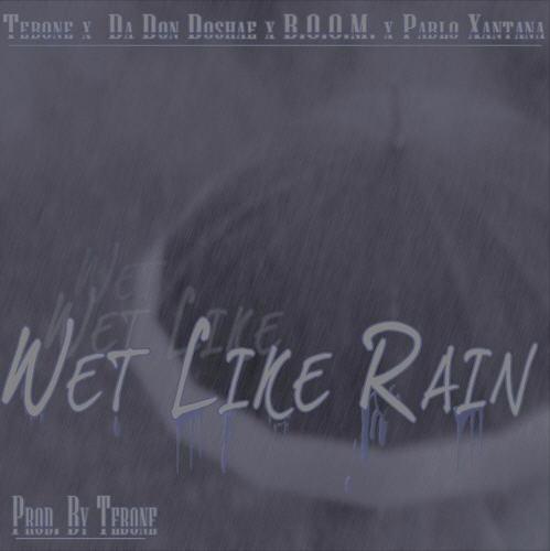"""B.O.O.M., Da Don Doshae, Tebone & Pablo Xantana – """"Wet Like Rain"""" [Audio]"""