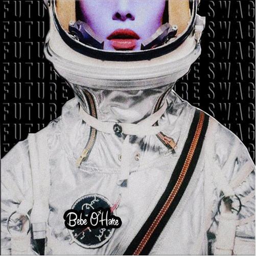 """New Music: Bebe O'Hare – """"Future Swag"""" (Freestyle) [Audio]"""