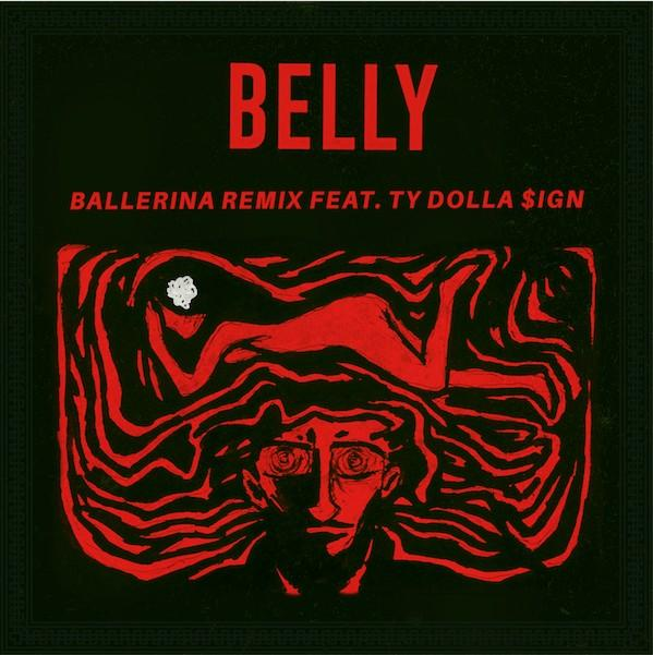 """BELLY & TY DOLLA $IGN TEAM UP FOR """"BALLERINA"""" REMIX [AUDIO]"""