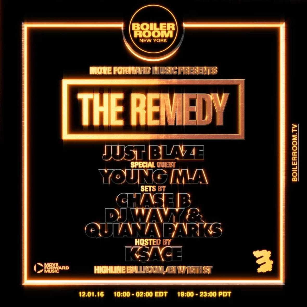 BOILER ROOM & MOVE FORWARD MUSIC PRESENT THE REMEDY WITH JUST BLAZE [EVENT]