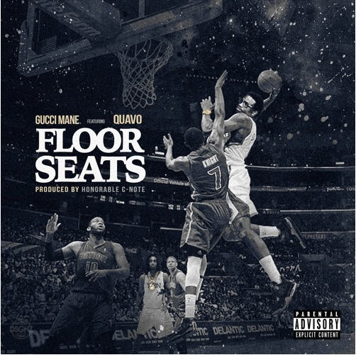 "Gucci Mane – ""Floor Seats"" Ft. Quavo (Prod. Honorable Cnote) [Audio]"