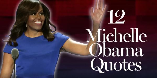 "12 Michelle Obama Quotes That Will Make You Say ""I'm With Her"" [Video]"