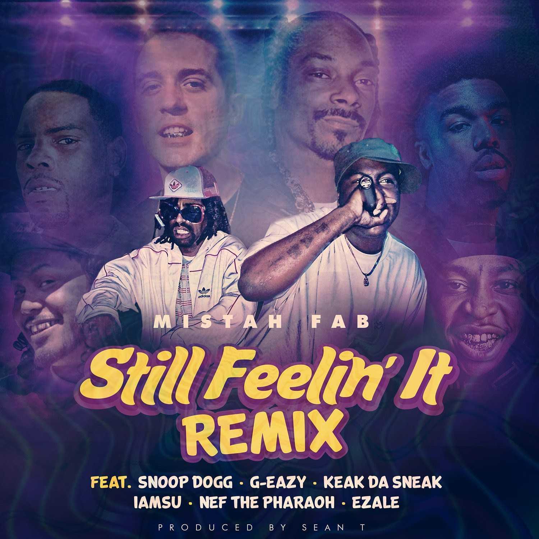 "Mistah Fab drops off ""Still Feelin' It"" (Remix) featuring G-Eazy, Snoop Dogg, Nef The Pharaoh, Iamsu, & Ezale [Audio]"
