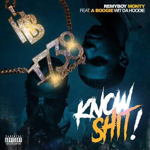 "New Music: Monty ft. A Boogie Wit Da Hoodie – ""Know Sh*t"" [Audio]"
