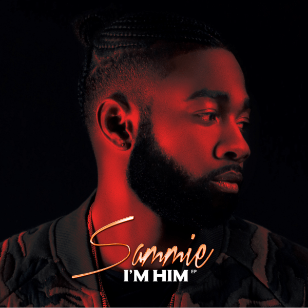 "EP Stream: R&B star Sammie delivers ""I'm Him"" EP [Audio]"