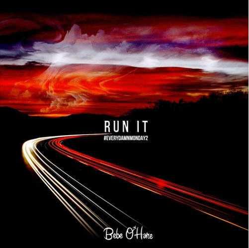 "Bebe O'Hare – ""Run It"" (Freestyle) [Audio]"