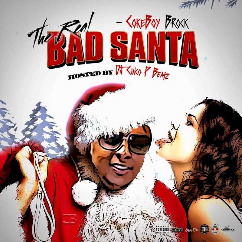 "New Project: Coke Boy Brock – ""The Real Bad Santa"" [Audio]"