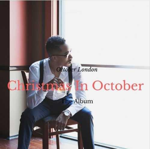 "Album Stream: October London – ""Christmas In October"" [Audio]"