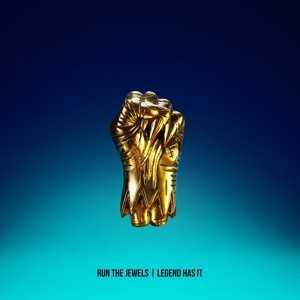 """Run The Jewels – """"Legend Has It"""" [Audio]"""