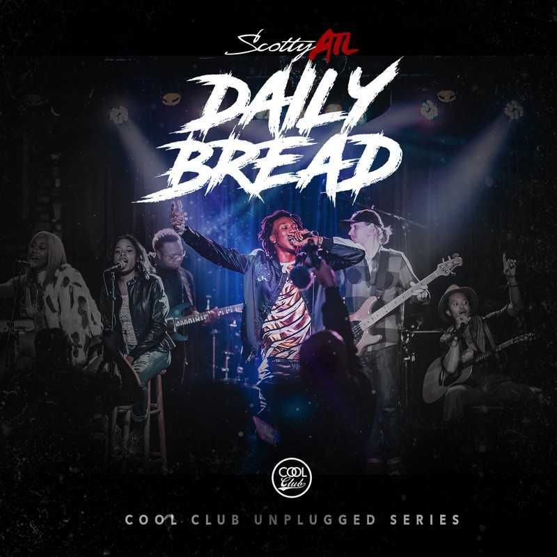 """New Project: Scotty ATL – """"Daily Bread"""" #DailyBread [Audio]"""