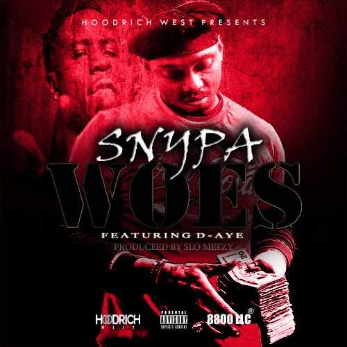 "Snypa Ft. D-Aye – ""Woes"" (Prod By Slo Meezy) [Audio]"