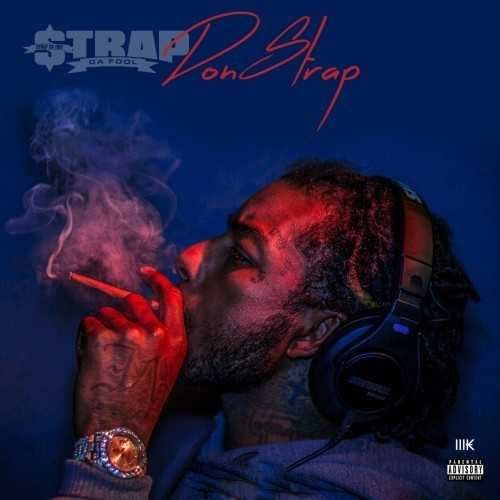 "New Project: Strap Da Fool – ""Don Strap"" [Audio]"