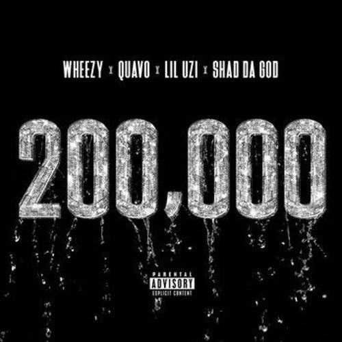 "Wheezy Ft. Quavo, Lil Uzi Vert & Shad Da God – ""200,000"" [Audio]"