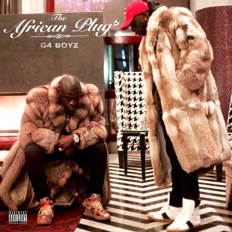 "New Project: G4 Boyz – ""The African Plug"" #TheAfricanPlug [Audio]"