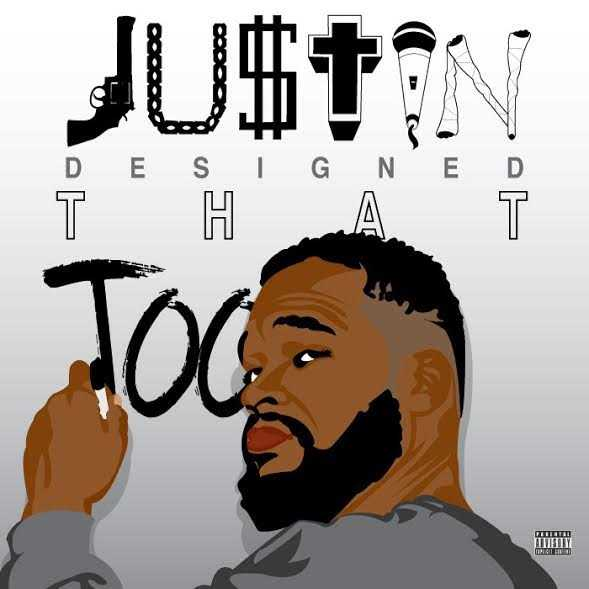 """New Project: JU$TIN – """"JUSTIN Designed THAT Too"""" [Audio]"""