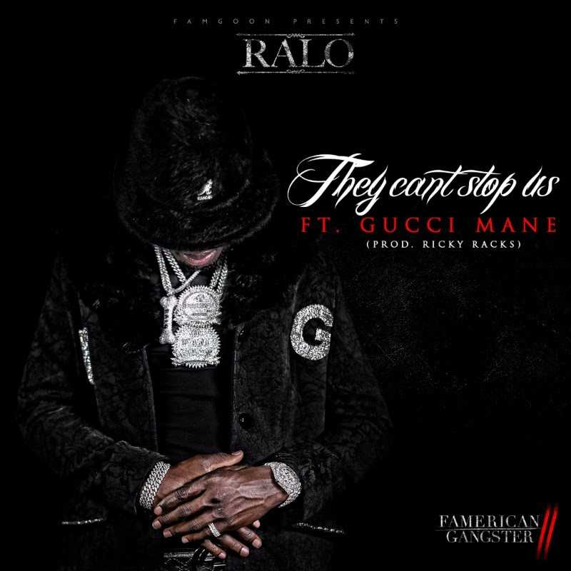 "Ralo – ""They Can't Stop Us"" ft. Gucci Mane (Prod. by Ricky Racks) [Audio]"