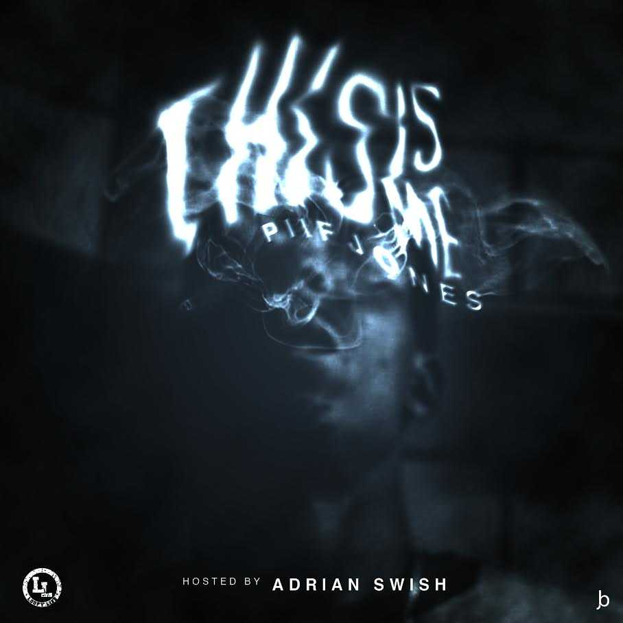 "Piif Jones – ""This Is Me"" (Hosted by Adrian Swish) [Mixtape]"