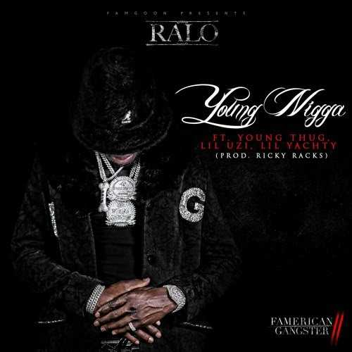 "Ralo – ""Young N*gga"" ft. Young Thug, Lil Yachty, and Lil Uzi Vert (Prod. by Ricky Racks) [Audio]"