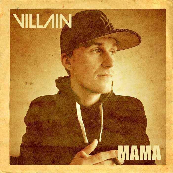 "Villain – ""Mama"" (Prod. By E. Smitty) [Audio]"